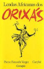 Lendas Africanas dos Orixás by DLSousa