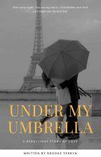Under My Umbrella by brookemarie1233