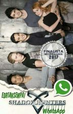 Cazadores De Sombras WhatsApp (ShadowHunters WhatsApp)  by EdrianSempai