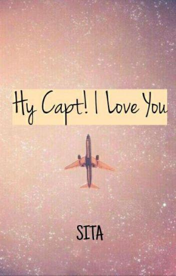 Hy Capt! I Love You