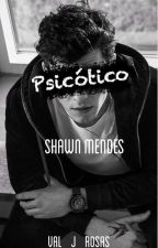 Psicótico {Shawn Mendes} s.m. by Val_JR