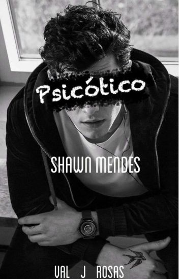Psicótico|Shawn Mendes©