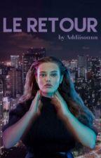 Le Retour  by Addiisonnn