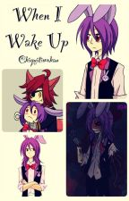 When I wake up | Fonnie | Proximamente | by Chiquitiwohau