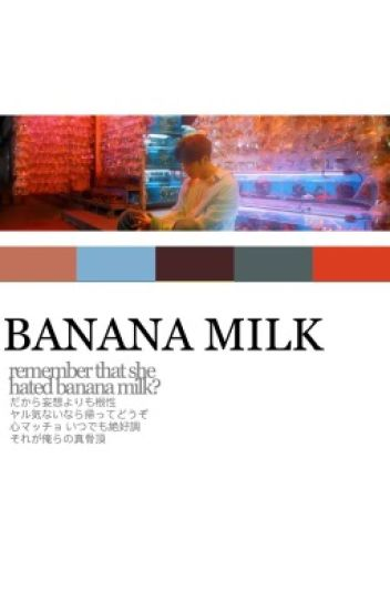 banana milk. + jackson wang