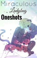 Miraculous Ladybug - Oneshots by DC-Lover