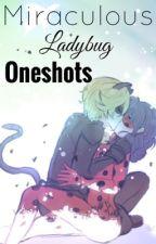 Miraculous Ladybug - Oneshots by DC-Lover