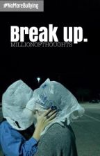 Break up by millionofthoughts