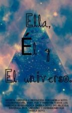 Ella, Él, y el Universo. by Dariela2