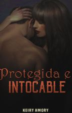 Protegida e Intocable. by AmoryK