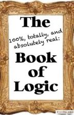 The 100%, totally, and absolutely real: Book of Logic! by Gweniemoocow