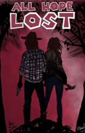 All Hope Lost ( TWD FanFiction ) by Miranda_Leigh97
