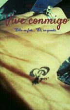Vive Conmigo. by MayRuiz19
