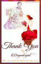 Thank You by OriginalCupid