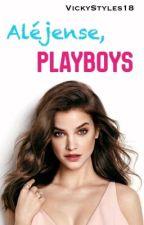 Aléjense, PlayBoys by VickyStyles18