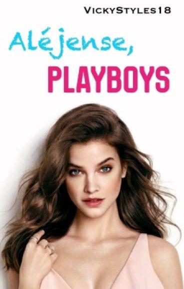 Aléjense, PlayBoys