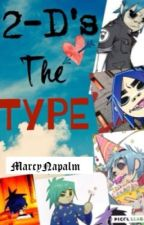 2D's the type... by MarcyNapalm