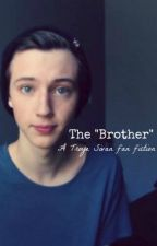 "The ""Brother"" (a Troye Sivan fan fiction) by _alyssagarzaa"