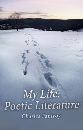 My Life: Poetic Literature by Jourstarr