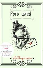 Para usted (Concurso:UCAMA) by whatdayamean