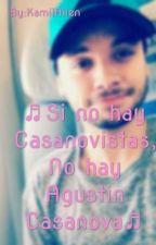 Ya No Hay Casanovistas, Ya No Existe Agustín Casanova. 1er Temporada TERMINADA by KamiiAilen