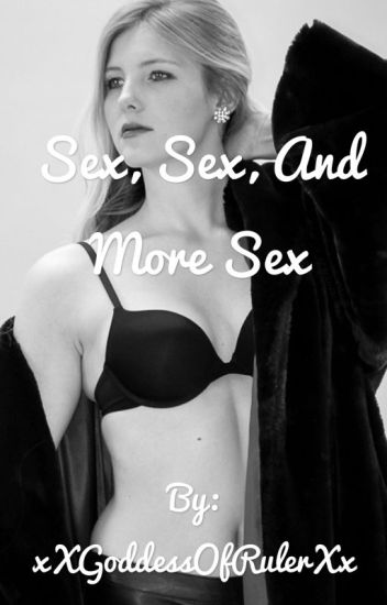 Sex, Sex, And More Sex
