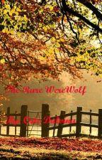 The Rare Werewolf (Book 2) by Cute_Abrielle