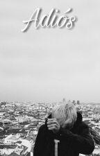 adiós; rdg by SoyLuh