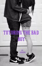 Tutoring The Bad Boy by AMROSE98