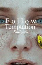 Follow Temptation  by kabellaa