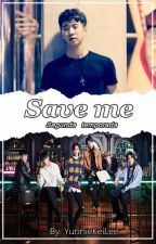 Save Me [Fanfic BangDae] {Segunda Temporada De One Shot} by YunnieKeiLee
