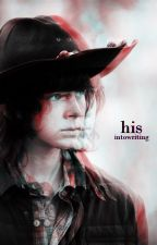 His (Book 1) [Carl Grimes] {COMPLETED} ||Submitted for Watty's|| by intowriting