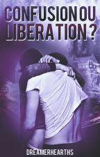 Confusion Ou Libération? [BxB] by DreamerHeartHS