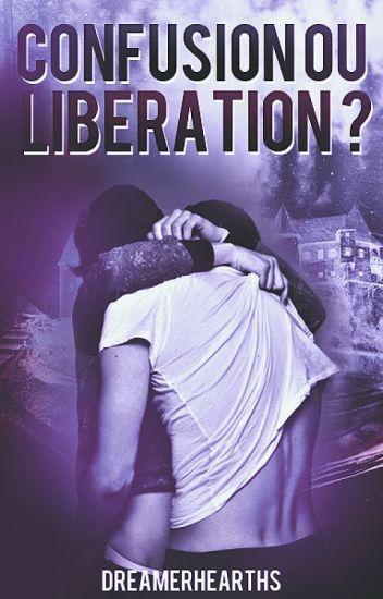 Confusion Ou Libération? [BxB]