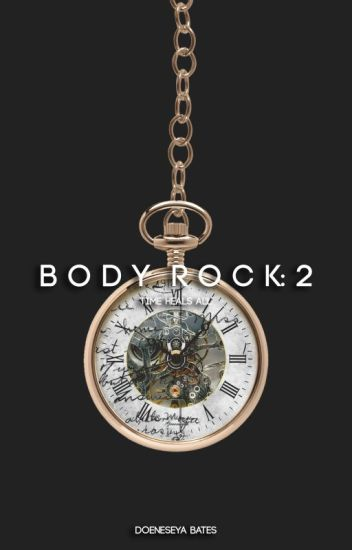 Body Rock 2: Time Heals All