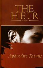 THE HEIR by Aphrodite_Themis