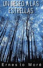 Un deseo a las estrellas  by ErnestoMore