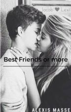 Best Friends? Or More?// Jacob Sartorius Fan Fic by _lexi_sartoriusss_