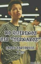 "No Queremos Ser ""Hermanos"" (Jacob Sartorius Y Tu) #Wattys2016 by Trini_carrasco"