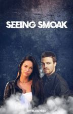 Seeing Smoak | ✓ by shyblueeyess