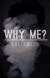 Why me? (Austin Mahone) by katiemich