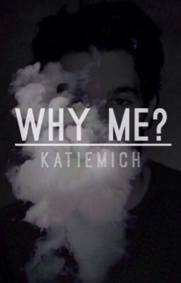 Why me? (Austin Mahone)