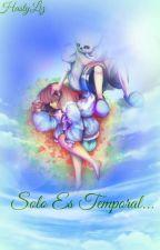 Solo Es Temporal... by HastyLiz
