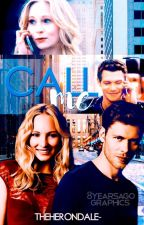 Call Me ☁ Klaroline {#OVAwards} by PropertyOfRhysand