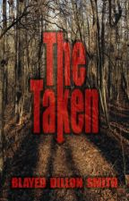 The Taken by BlayedSmith