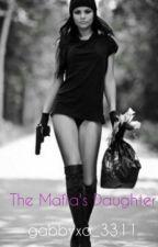 The Mafia's Daughter by gabbyxo_3311