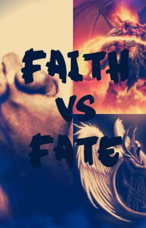 Faith Vs Fate by DaphyDeez