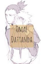 [シカナル] Omae Dattanda by b4k4kut0