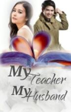 { My Teacher,My Husband } by FIYUAL