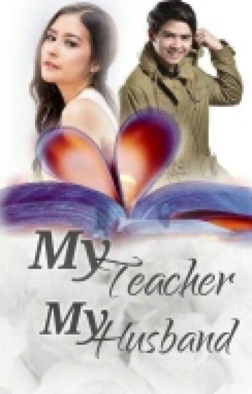 { My Teacher,My Husband }
